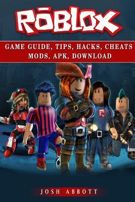 Roblox Game Guide Tips Hacks Cheats Mods Apk Download By Josh