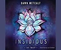 Insidious (The Twixt, #3)