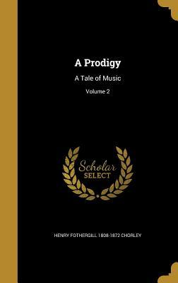 A Prodigy: A Tale of Music; Volume 2