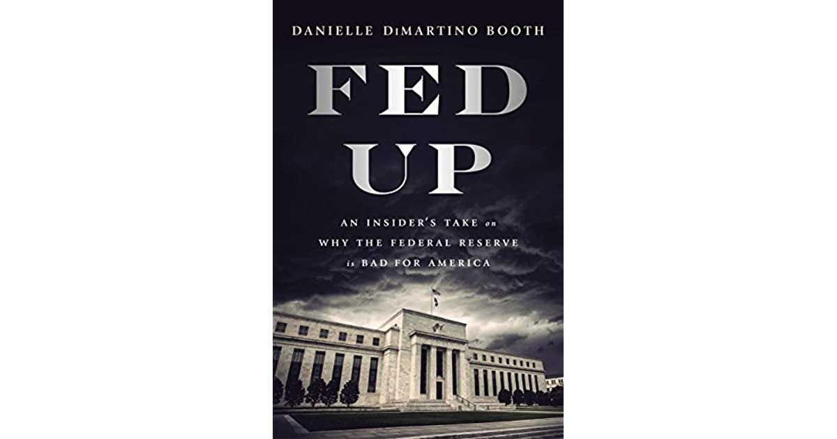 Feds New Guidance On English Language >> Fed Up An Insider S Take On Why The Federal Reserve Is Bad For