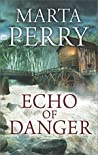 Echo of Danger by Marta Perry
