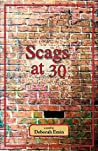 Scags at 30 by Deborah Emin
