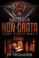 Crusader Non Grata (Urban Dragon Book 7)