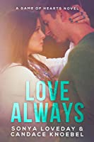 Love Always, (A Game of Hearts, #1)