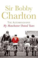 My Manchester United Years (Large Print Book)