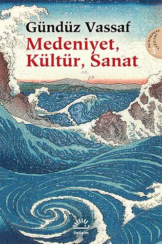 Medeniyet, Kültür, Sanat by Gündüz Vassaf