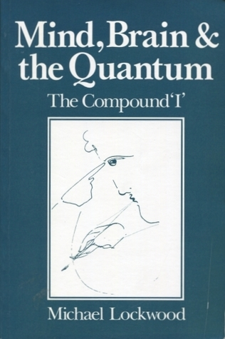 """Mind, Brain and the Quantum: The Compound """"I"""""""