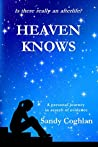 Heaven Knows: A personal journey in search of evidence