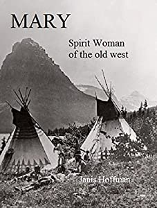Mary: Spirit Woman of the Old West