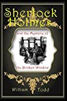 Sherlock Holmes: and the Mystery of the Broken Window