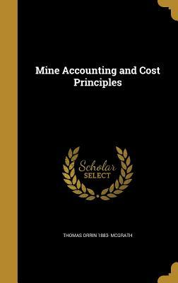 Mine Accounting and Cost Principles Thomas Orrin McGrath