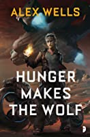 Hunger Makes the Wolf (The Ghost Wolves,#1)