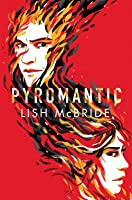 Pyromantic (Firebug, #2)