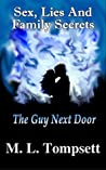 The Guy Next Door: Sex, Lies And Family Secrets (Sex, Lies And Family Secrets, #1)