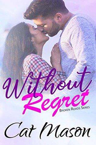 Without Regret (Broken Roads #1)