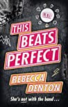 This Beats Perfect by Rebecca  Denton
