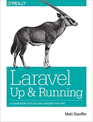 Laravel: Up and Running: A Framework for Building Modern PHP Apps cover