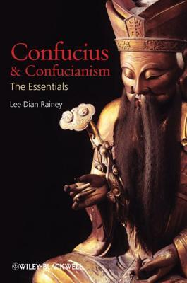 Lee Dian Rainey Confucius and Confucianism The