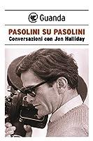 Pasolini su Pasolini: Conversazioni con Jon Halliday