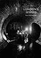 London's Sewers (Shire Library Book 800)