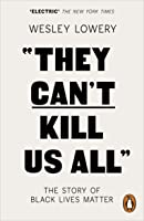 They Can't Kill Us All: The Story of Black Lives Matter