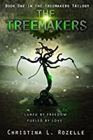 The Treemakers (The Treemakers Trilogy Book 1)