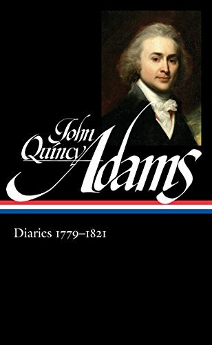 John Quincy Adams Diaries 1779-1821