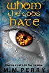 Whom the Gods Hate (God & Mortals, #2)