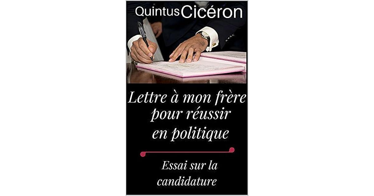 Lettre à Mon Frère Pour Réussir En Politique De Quintus