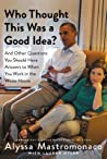 Who Thought This Was a Good Idea?: And Other Questions You Should Have Answers to When You Work in the White House audiobook download free