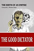 The Good Dictator