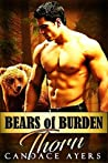 Thorn (Bears of Burden, #1)