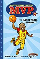 MVP #4: The Basketball Blowout (Most Valuable Players)