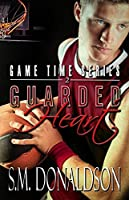 Guarded Heart (Game Time, #2)