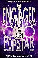 Engaged to an Alien Pop Star (The Alien Pop Star Series Book 2)