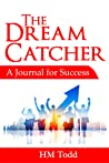 The Dream Catcher: A Journal for Success