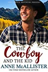 The Cowboy and the Kid (Tanner Brothers #4; Code of the West #4)