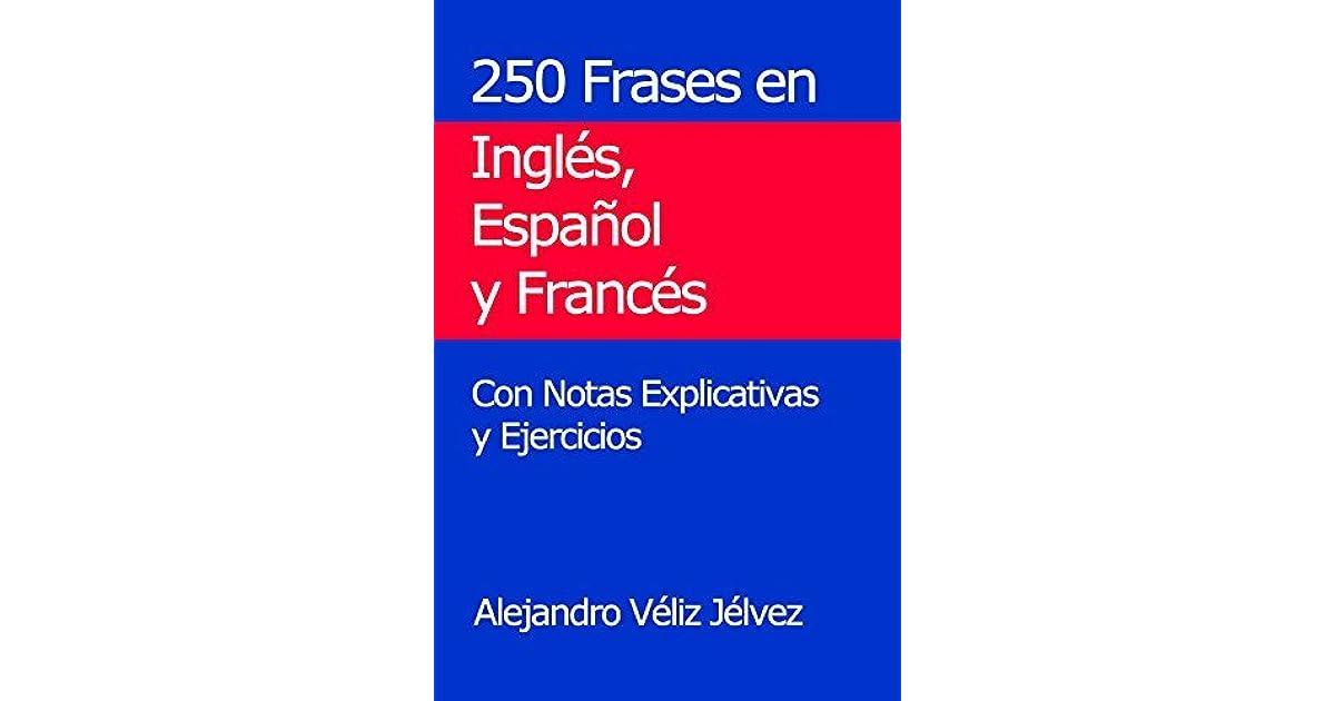 250 Frases En Inglés Español Y Francés Con Notas