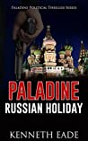 Russian Holiday (Paladine Political Thriller #2)