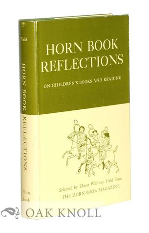 Horn Book Reflections: On Children's Books And Reading