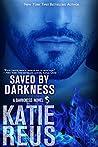 Saved by Darkness (Darkness, #6)