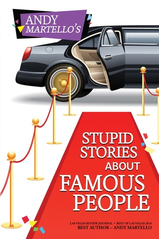 Andy Martello's Stupid Stories About Famous People
