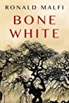 Bone White by Ronald Malfi