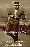 Braeton & Drew (Something about Him, #4)