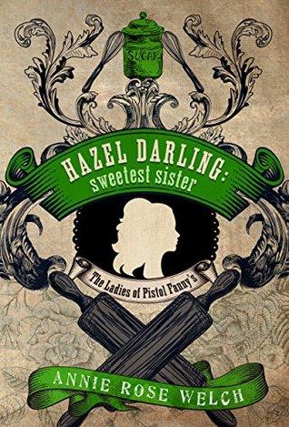 Hazel Darling by Annie Rose Welch