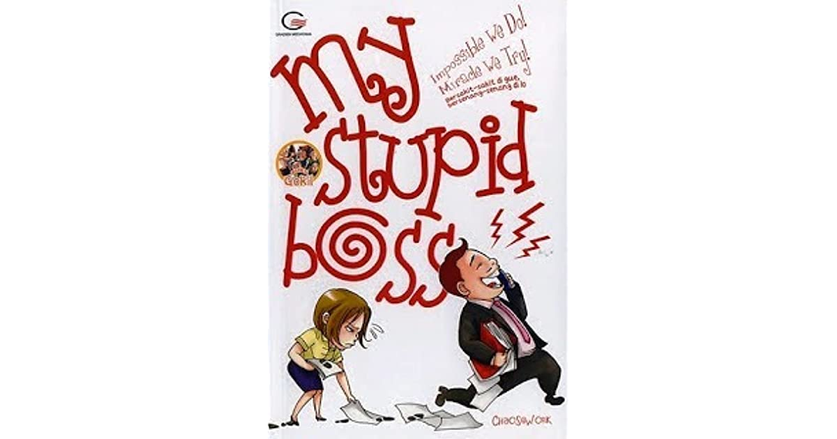 My Stupid Boss: Impossible We Do! Miracle We Try! Bersakit-sakit di ...