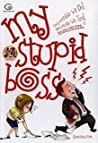 My Stupid Boss by Chaos@work
