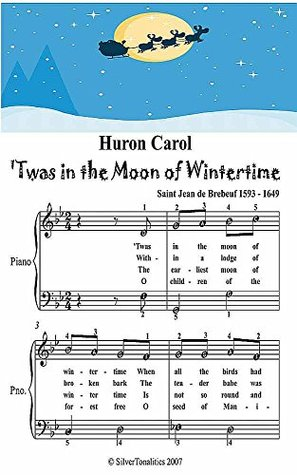 Huron Carol 'Twas In the Moon of Wintertime Easy Piano Sheet Music Junior Edition