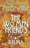The Women Friends: Selina
