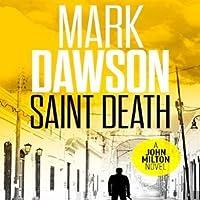 Saint Death John Milton 2 By Mark Dawson